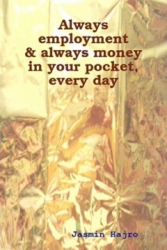 Always emplyment & always money in your pocket, every day