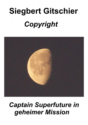 Captain Superfuture in geheimer Mission